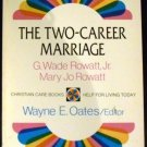 Two Career Marriage (Christian Care Books) by G.Wade Rowatt and Mary Rowatt (1983)