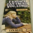I Know I Can Trust You, Lord by Lyn Klug (Jul 1983)