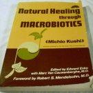 Natural Healing Through Macrobiotics [Paperback] Michio Kushi (Author), Robert S. Mendelsohn