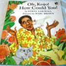 Oh Kojo! How Could You! [Paperback] Verna Aardema (Author), Marc Brown (Illustrator)