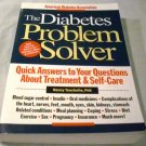 The Diabetes Problem Solver: Quick Answers to Your Questions about... by Nancy Touchette Ph.D.