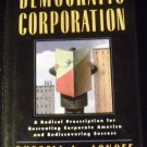 The Democratic Corporation: A Radical Prescription for Recreating Corporate America... by Ackoff, R.