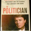 The Politician: An Insider's Account of John Edwards's Pursuit of... by Young, Andrew (2010)