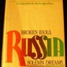 Russia: Broken Idols, Solemn Dreams by David K. Shipler (Nov 12, 1983)