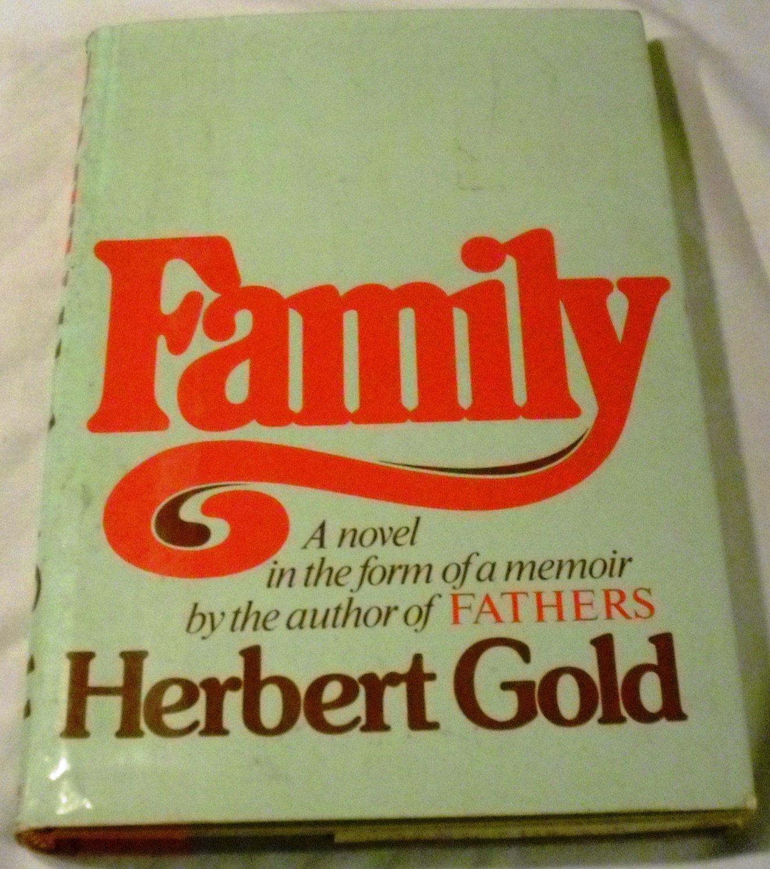 Family: A Novel in the Form of a Memoir by Herbert Gold (Sep 1981)