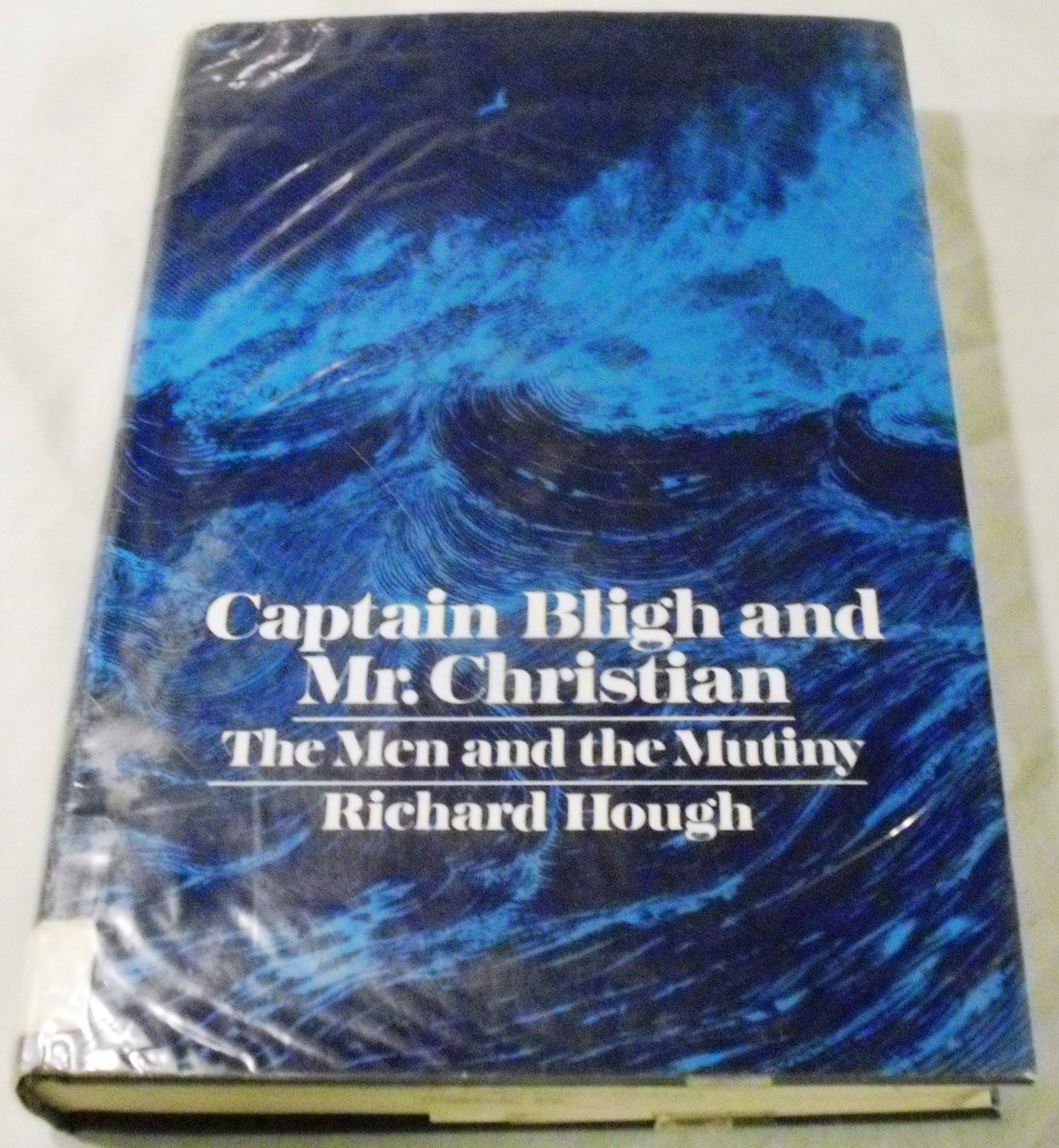 Captain Bligh & Mr. Christian: The Men and the Mutiny by Richard Alexander Hough (1973)