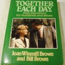 Together Each Day/Daily Devotions for Husbands and Wives [Paperback] Joan Winmill Brown & Bill Brown