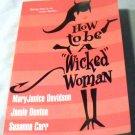 How To Be A Wicked Woman by Susanna Carr, MaryJanice Davidson and Jamie Denton (Aug 1, 2004)