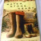 Water, Stone, Heart: A Novel by Will North (Apr 6, 2010)