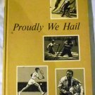Proudly We Hail Hardcover by Vashti Brown and Jack Brown