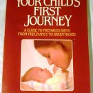 Your Child's First Journey: A Guide to Prepared Birth from ... – 1981 by Ginny Brinkley