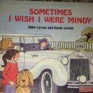 Sometimes I Wish I Were Mindy (Hardcover) by Abby & Sarah Levine, Blanche Sims