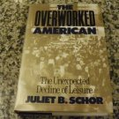 The Overworked American: The Unexpected Decline of Leisure by Juliet Schor (12 Apr 1992)