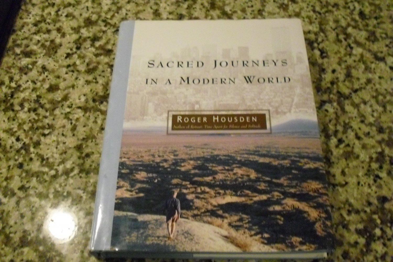 Sacred Journeys in a Modern World by Roger Housden (28 Apr 1997)