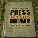Press Versus Government: Constitutional Issues by Donald J. Rogers (Oct 1986)