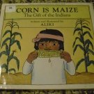 Corn is Maize: The Gift of the Indians (Let's-Read-and-Find... Science) by Aliki (Oct 1987)