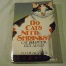 Do Cats Need Shrinks? : Cat Behavior Explained by Peter Neville (1992, Paperback)