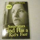 Sometimes God Has a Kids Face by Sister Mary Rose McGeady (2010)
