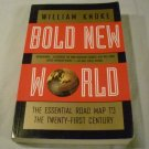 Bold New World: The Essential Road Map to the Twenty-First Century by William Knoke (Aug 1997)