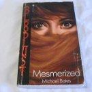 Mesmerized (Bloodlust) by Michael Bates (Jan 1995)