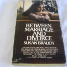 Between Marriage and Divorce: A Woman's Diary by Susan Braudy (Oct 1975)
