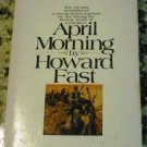April Morning Mass Market Paperback by Howard Fast  (Author)