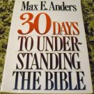 30 Days to Understanding the Bible by Max E. Anders (Nov 1988)
