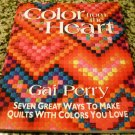 Color from the Heart: Seven Great Ways to Make Quilts with Colors You Love by Gai Perry (2010)