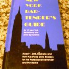 The New York Bartender's Guide by Sally Ann Berk (Oct 1994)