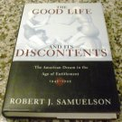 The Good Life and Its Discontents: The American Dream in the 1945-1995 by R. Samuelson