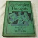 English in Action Exchanging Thoughts by Bardwell, R.W., Ethel Mabie Falk, and J.C. Tressler (1944)