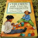 Children with Visual Impairments: A Parents' Guide by M. Cay Holbrook (1995)