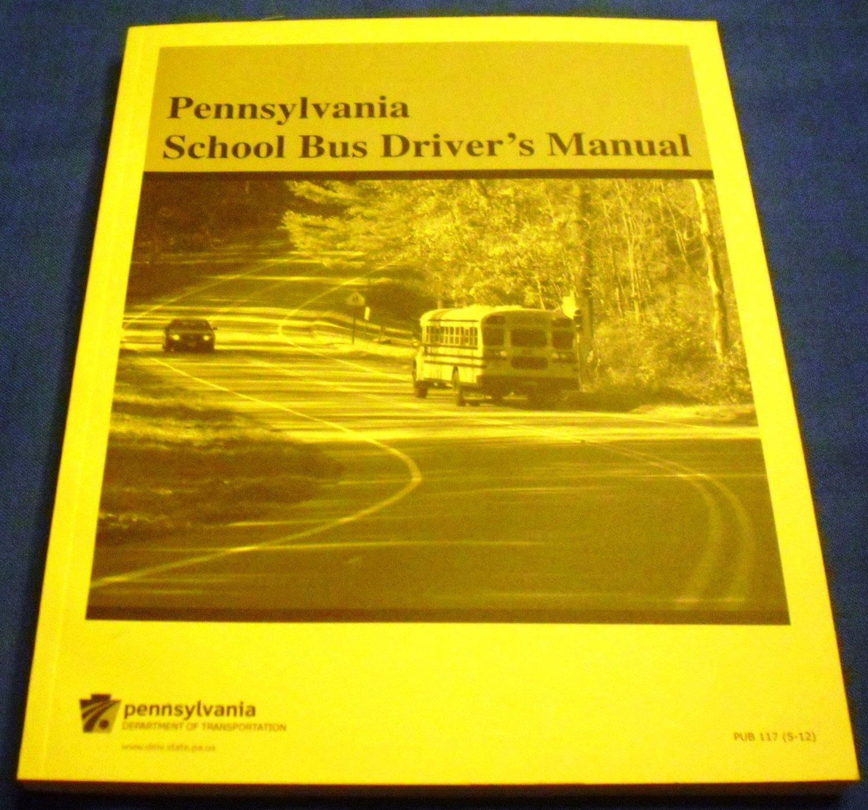Pennsylvania School Bus Driver's Manual PennDOT PUB 117(5-12)