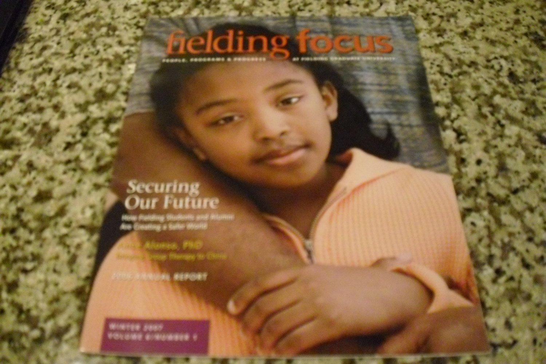Fielding Focus Winter 2007 Volume 6/ Number 2