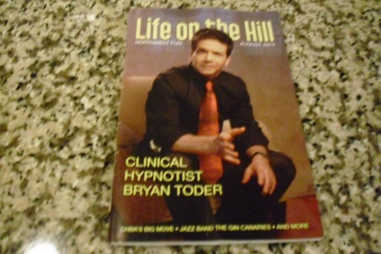 Life on the Hill, Northwest Fun August 2013 - Clinical Hypnotist Bryan Toder