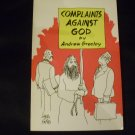 Complaints Against God by Andrew M. Greeley (1989, Hardcover)