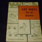 Art Ideas for all Seasons1959 by Teacher Pub. Corp.