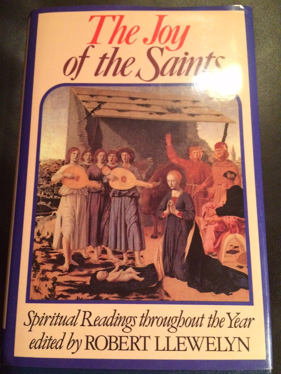 Joy of the Saints: Spiritual Readings Throughout the Year- Dec 15, 1993 by Robert Llewelyn