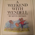 A Weekend with Wendell by Kevin Henkes (1986, Hardcover)