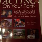 Acting on Your Faith : Congregations Making a Difference: A Guide to Success in Service