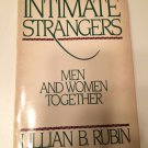 Intimate Strangers : Men and Women Together by Lillian B. Rubin (1990, Paperback)