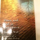 Down and Out in Providence : Memoir of a Homeless Bishop by Geralyn Wolf