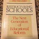 Restructuring Schools: The Next Generation of Educational Reform 1990 Elmore, Richard F.