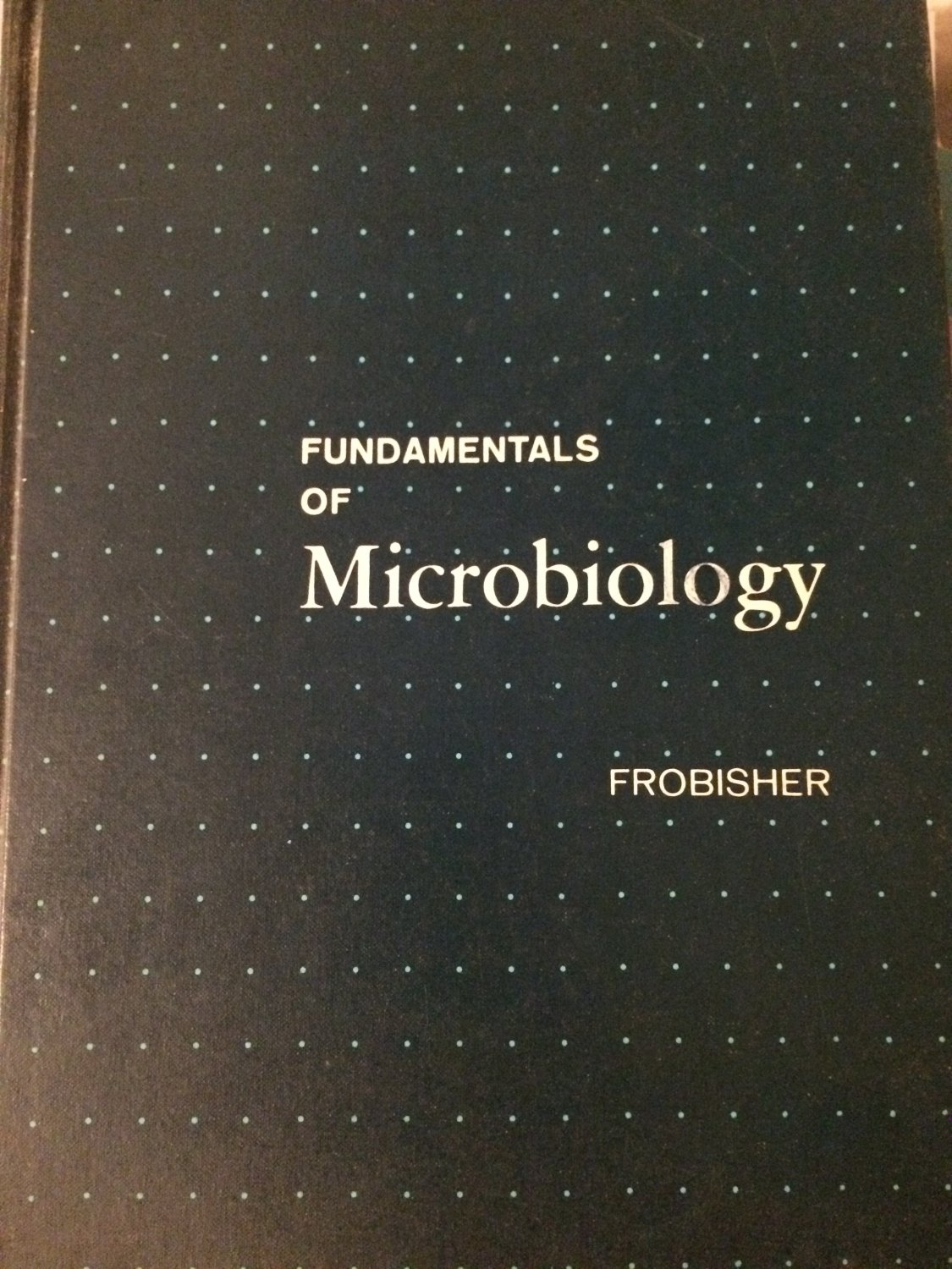 Fundamentals of Microbiology [Hardcover] [1968] Frobisher; Hinsdill: Crabtree: Goodheart