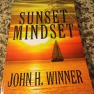 Sunset Mindset (2015) by John H Winner