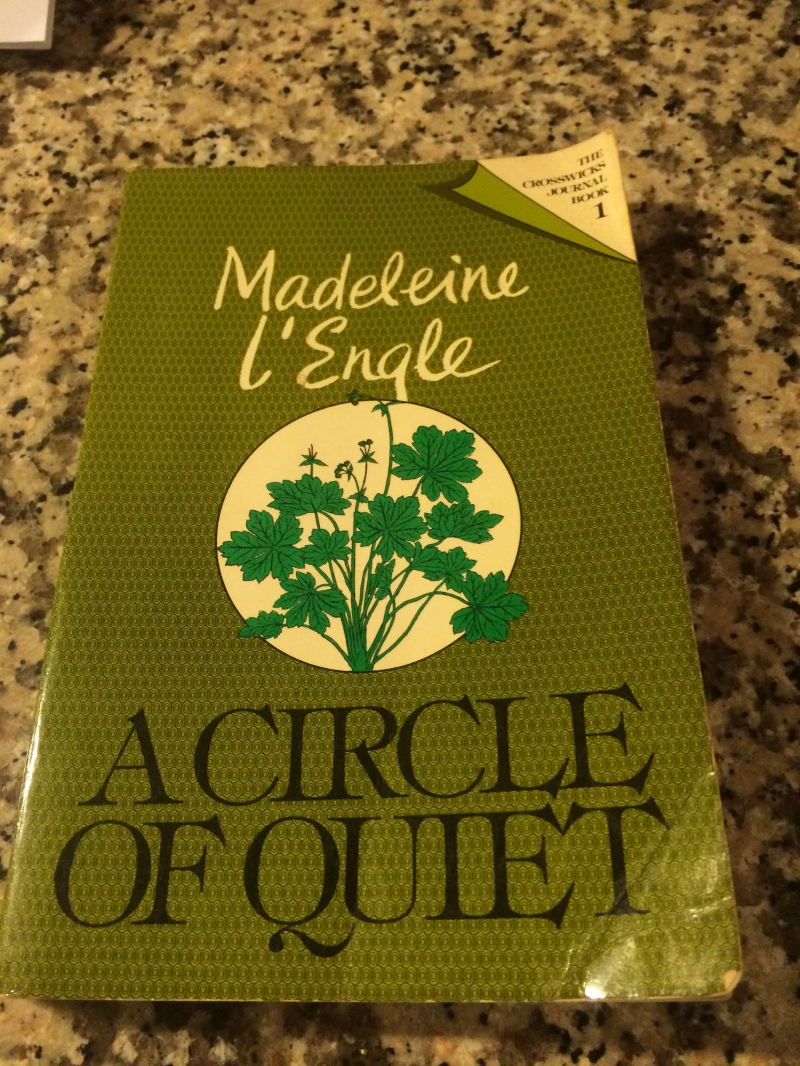 A Circle Of Quiet - The Crosswicks Journal - Book 1 - 1972 by Madeleine L'engle