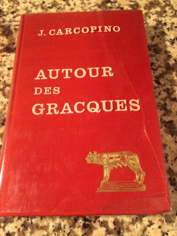 Autour des Gracques (Etudes Anciennes Serie Latine) (French Edition) 1967 by Jérôme Carcopino