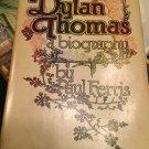 Dylan Thomas: A Biography [Jan 01, 1977] Paul Ferris