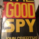 The Good Spy [Jan 01, 1990] Griffiths, John