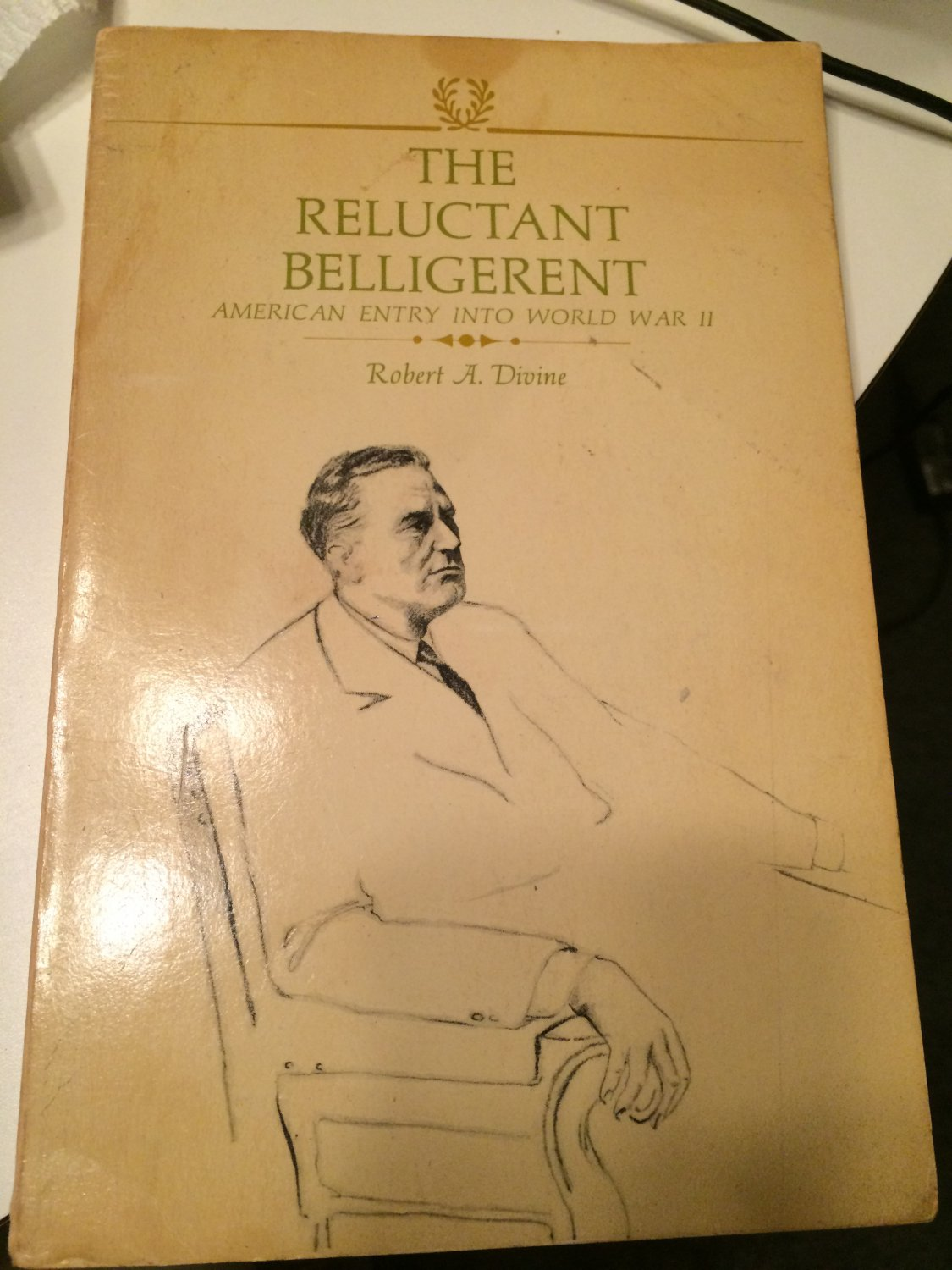 The Reluctant Belligerent: American Entry Into World War II Paperback � 1965 by Robert A. Divine
